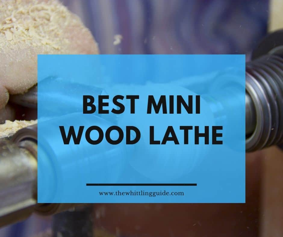 Best Mini Wood Lathe