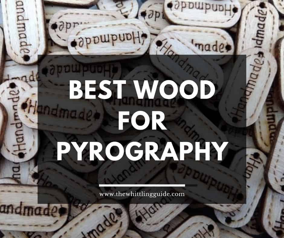 Best Wood For Pyrography